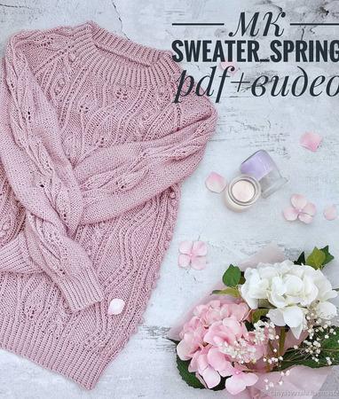 """Мастер класс по вязанию свитера """"Spring"""" ручной работы на заказ"""